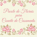 Pacote Florais Convite Casamento